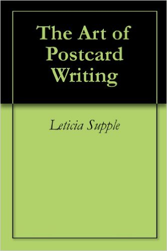 The Art of Postcard Writing - Leticia Supple