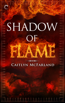 Review: Shadow of Flame by Caitlyn McFarland