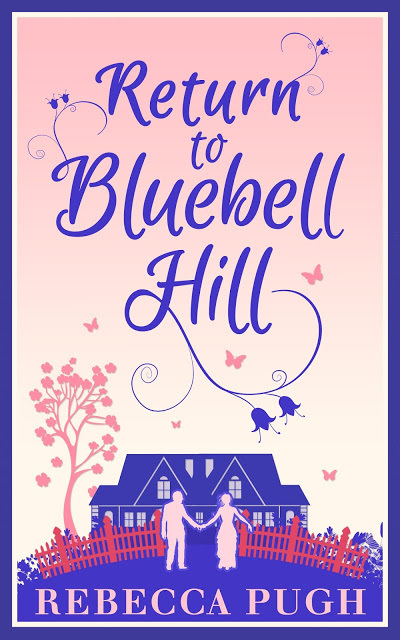 Blog Tour: Review: Return to Bluebell Hill by Rebecca Pugh