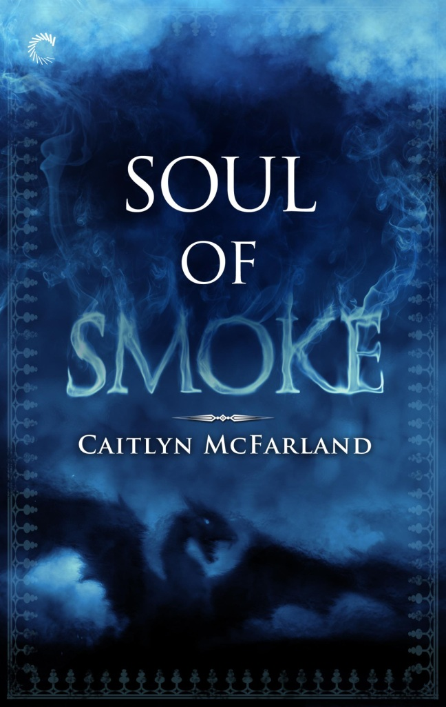 Soul of Smoke - Caitlyn McFarland