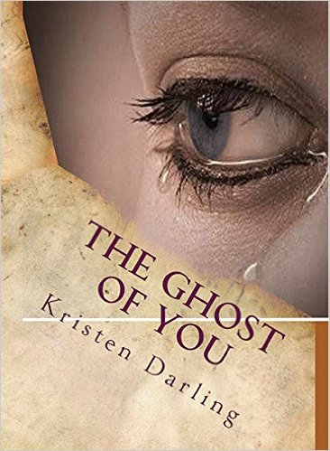 The Ghost of You - Kristen Darling