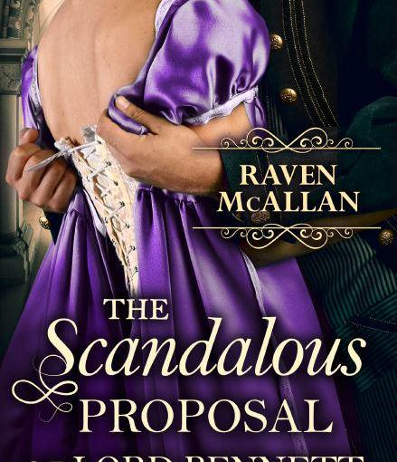 Blog Tour: Review: The Scandalous Proposal of Lord Bennett by Raven McAllan