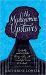 The Madwoman Upstairs - Catherine Lowell
