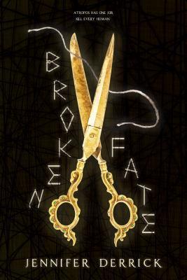 Book Blitz: Broken Fate by Jennifer Derrick with GuestPost