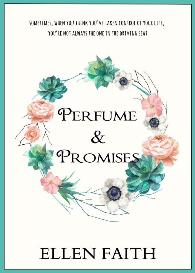 Perfume & Promises - Ellen Faith