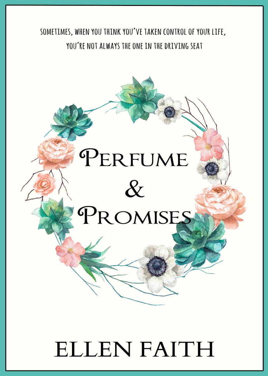 Perfume & Promises - Ellen Faith