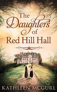 The Daughters of Red Hill Hall - Kathleen McGurl