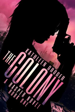 The Colony - Kathleen Groger
