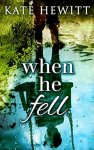 When He Fell - Kate Hewitt