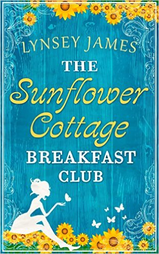 Blog Tour: Review: The Sunflower Cottage Breakfast Club by Lynsey James