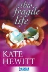 This Fragile Life - Kate Hewitt