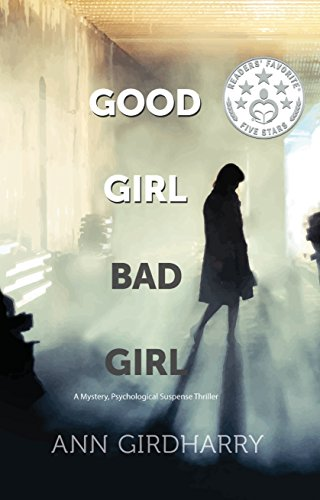 Blog Tour: Review: Good Girl Bad Girl by Ann Girdharry