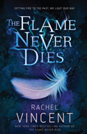 Blog Tour: Review: The Flame Never Dies by RachelVincent