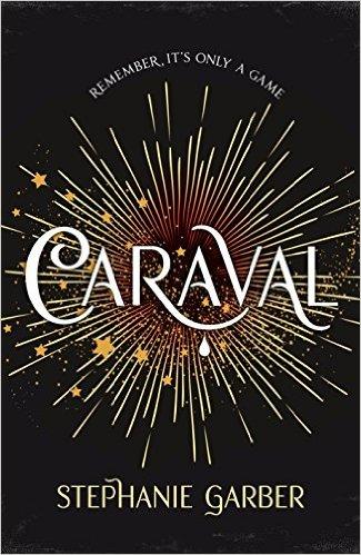 #Review: Caraval by Stephanie Garber @SGarberGirl@HodderBooks