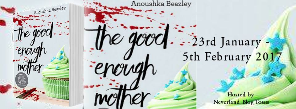 The Good Enough Mother by Anoushka Beazley
