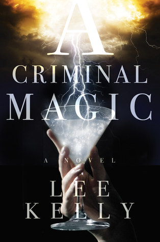 Blog Tour: Review: A Criminal Magic by Lee Kelly