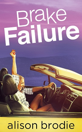 #BlogTour: Brake Failure by Alison Brodie @alisonbrodie2 @NeverlandBT