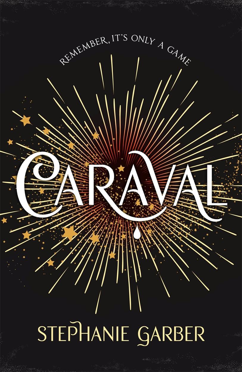#BlogTour: Caraval by Stephanie Garber @SGarberGirl@HodderBooks