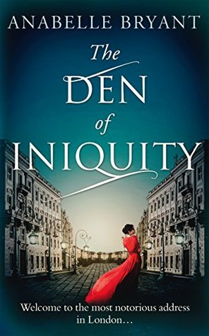 #BlogTour: The Den of Iniquity by Anabelle Bryant @AnabelleBryant @HQDigitalUK @NeverlandBT