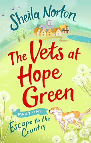 #Review: The Vets at Hope Green Part 1: Escape to the Country by Sheila Norton @NortonSheilaann @EburyPublishing