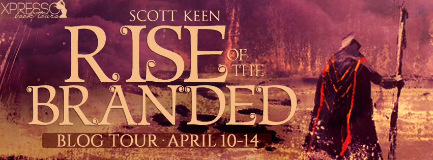 Rise of the Branded by Scott Keen