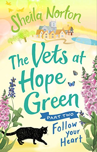 #Review: The Vets at Hope Green: Part 2: Follow Your Heart by Sheila Norton @NortonSheilaann @EburyPublishing