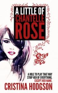 A Little of Chantelle Rose - Cristina Hodgson