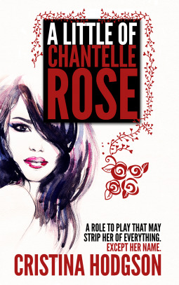 #BlogTour: A Little of Chantelle Rose by Cristina Hodgson @HodgsonCristina @crookedcatbooks @NeverlandBT #Review #Giveaway