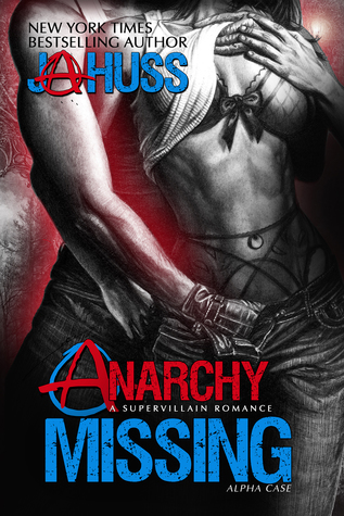 #BookBlitz: Anarchy Missing by J.A. Huss @JAHuss @XpressoTours #Excerpt#Giveaway