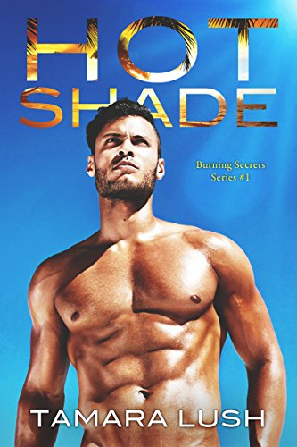 #BlogTour: Hot Shade by Tamara Lush @tamaralush @NeverlandBT #Review #Giveaway