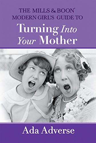 Modern Girls Guide to Turning Into YOur Mother - Ada Adverse