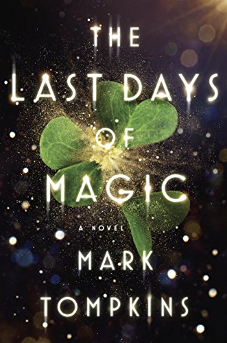 #Review: The Last Days of Magic by Mark Tompkins @MLTompkins @PenguinUKBooks @penguinusa