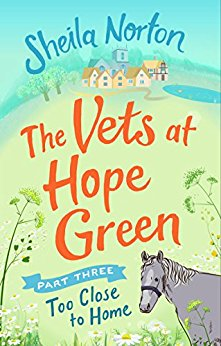 #Review: The Vets at Hope Green: Part 3: Too Close To Home by Sheila Norton @NortonSheilaann @EburyPublishing