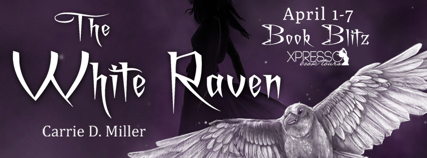 The White Raven by Carrie D. Miller