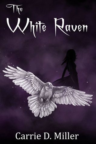 The White Raven - Carrie D. Miller