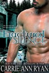 Fractured Silence - Carrie Ann Ryan