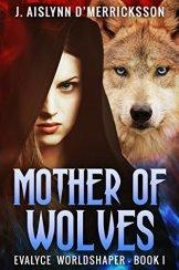 Mother of Wolves - J. Aislynn D'Merricksson