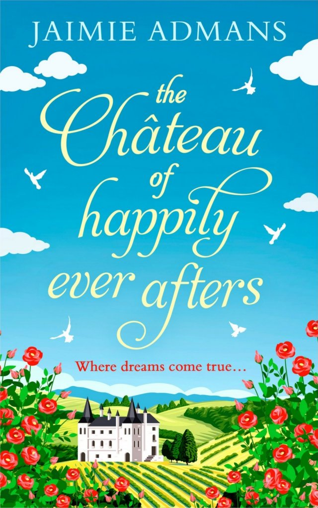 The Chateau of Happily Ever Afters - Jaimie Admans