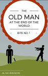 The Old Man At The End Of The World - AK Silversmith