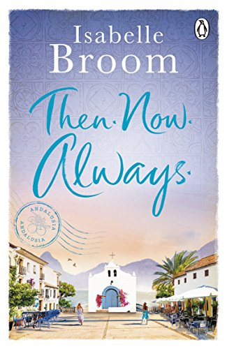 #Review: Then. Now. Always. by Isabelle Broom @Isabelle_Broom @MichaelJBooks
