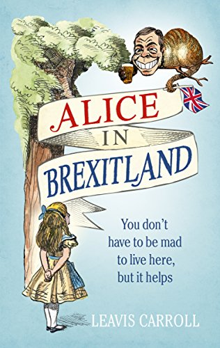 Alice in Brexitland - Leavis Carroll
