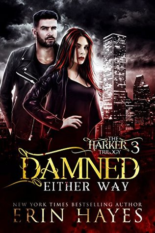 #BookBlitz: Damned Either Way by Erin Hayes @erinhayes5399 @XpressoTours #GuestPost #Excerpt #Giveaway