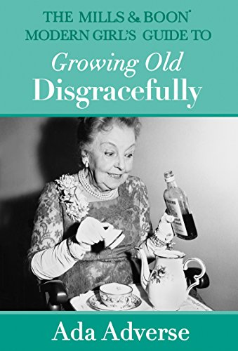 Growing Old Disgracefully - Ada Adverse