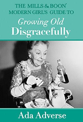 Growing Old Disgracefully - Ada Adverse