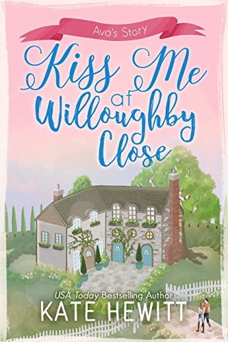 #BlogTour: Kiss Me At Willoughby Close by Kate Hewitt @katehewitt1 @TulePublishing @NeverlandBT #Review#Giveaway