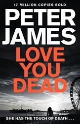 Love You Dead - Peter James