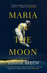 Maria In The Moon - Louise Beech