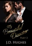 My Beautiful Disaster Part 2 - J.D. Hughes