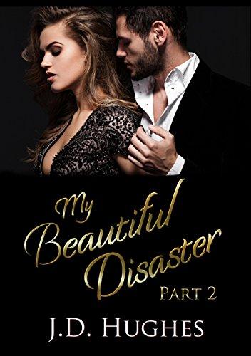 My Beautiful Disaster Part 2 - J.D. Hughes