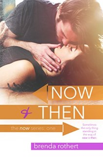 Now and Then - Brenda Rothert